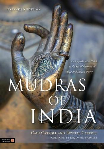 Mudras of India: A Comprehensive Guide to the Hand Gestures of Yoga and Indian Dance (Paperback)