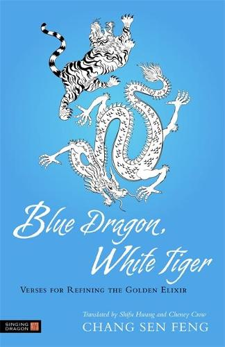 Blue Dragon, White Tiger: Verses for Refining the Golden Elixir (Paperback)