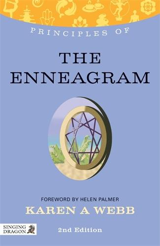 Principles of the Enneagram: What it is, How it Works, and What it Can Do for You - Discovering Holistic Health (Paperback)