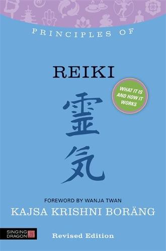 Principles of Reiki: What it is, How it Works, and What it Can Do for You - Discovering Holistic Health (Paperback)