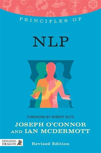 Principles of NLP: What it is, How it Works, and What it Can Do for You - Discovering Holistic Health (Paperback)