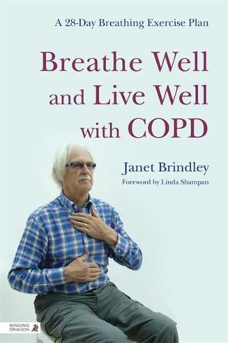 Breathe Well and Live Well with COPD: A 28-Day Breathing Exercise Plan (Paperback)