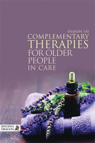 Complementary Therapies for Older People in Care (Paperback)