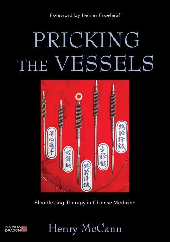 Pricking the Vessels: Bloodletting Therapy in Chinese Medicine (Paperback)