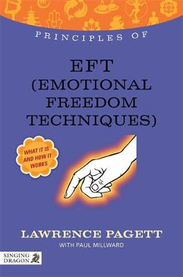 Principles of EFT (Emotional Freedom Technique): What it is, How it Works, and What it Can Do for You - Discovering Holistic Health (Paperback)