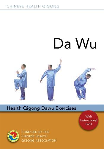 Da Wu: Health Qigong Da Wu Exercises - Chinese Health Qigong
