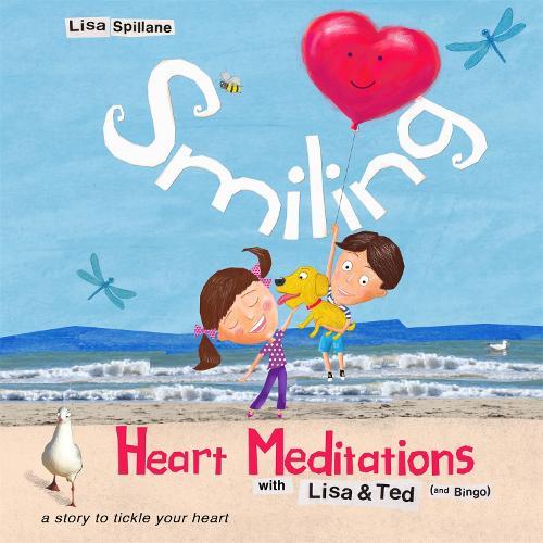 Smiling Heart Meditations with Lisa and Ted (and Bingo) (Hardback)