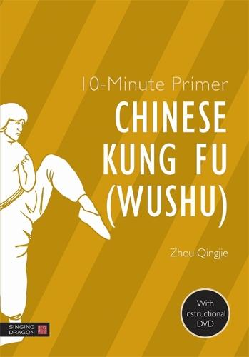 10-Minute Primer Chinese Kung Fu (Wushu) - 10-Minute Primers