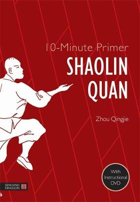 10-Minute Primer Shaolin Quan - 10-Minute Primers