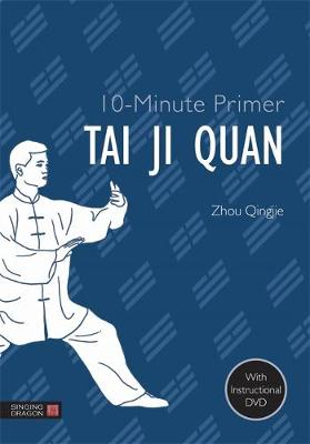10-Minute Primer Tai Ji Quan - 10-Minute Primers