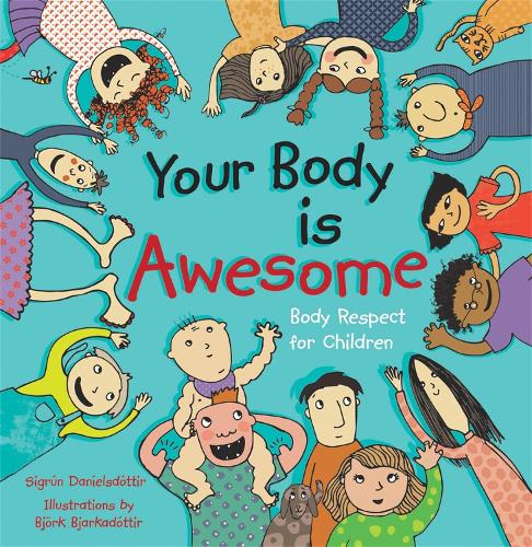 Your Body is Awesome: Body Respect for Children (Hardback)