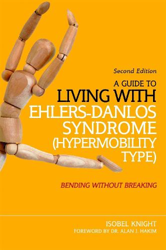A Guide to Living with Ehlers-Danlos Syndrome (Hypermobility Type): Bending without Breaking (2nd Edition) (Paperback)