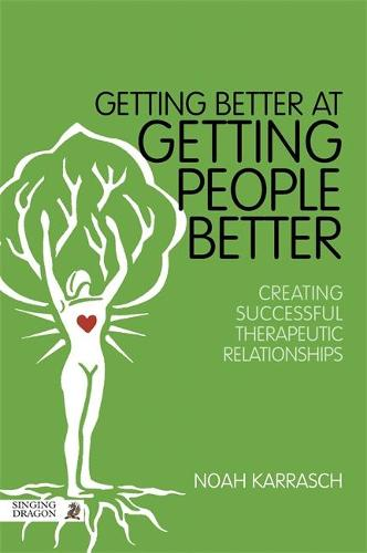 Getting Better at Getting People Better: Creating Successful Therapeutic Relationships (Paperback)