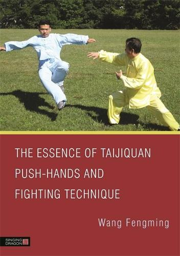 The Essence of Taijiquan Push-Hands and Fighting Technique (Paperback)