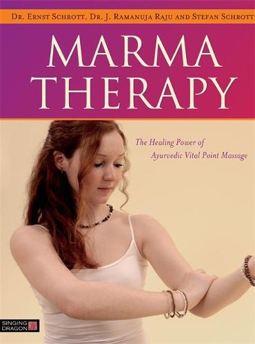 Marma Therapy: The Healing Power of Ayurvedic Vital Point Massage (Hardback)