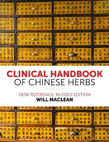 Clinical Handbook of Chinese Herbs: Desk Reference, (Paperback)