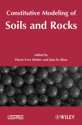 Constitutive Modeling of Soils and Rocks - ISTE (Hardback)