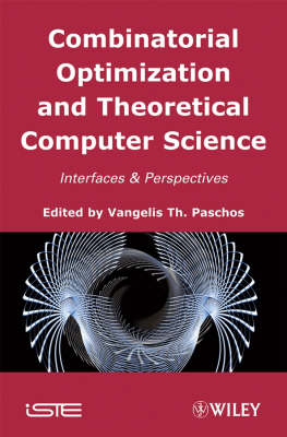 Combinatorial Optimization and Theoretical Computer Science: Interfaces and Perspectives (Hardback)