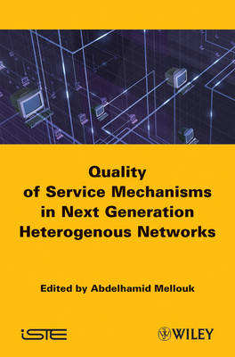End-to-End Quality of Service: Engineering in Next Generation Heterogenous Networks (Hardback)