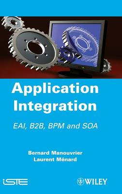 Application Integration: EAI B2B BPM and SOA (Hardback)