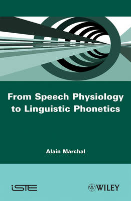 From Speech Physiology to Linguistic Phonetics (Hardback)