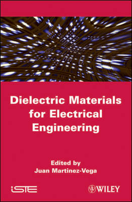 Dielectric Materials for Electrical Engineering (Hardback)