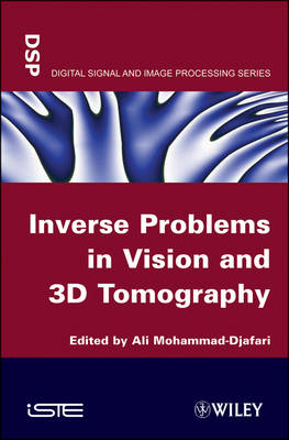 Inverse Problems in Vision and 3D Tomography (Hardback)