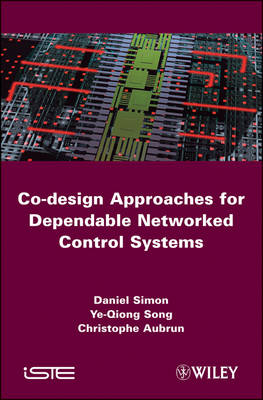 Co-design Approaches to Dependable Networked Control Systems (Hardback)