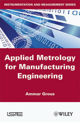 Applied Metrology for Manufacturing Engineering - ISTE (Hardback)