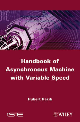 Handbook of Asynchronous Machines with Variable Speed (Hardback)