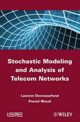 Stochastic Modeling and Analysis of Telecom Networks (Hardback)