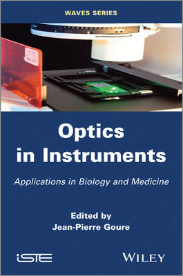 Optics in Instruments: Applications in Biology and Medicine (Hardback)