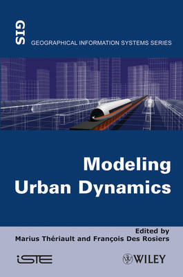 Modeling Urban Dynamics: Mobility, Accessibility and Real Estate Value (Hardback)