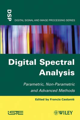 Digital Spectral Analysis: Parametric, Non-Parametric and Advanced Methods (Hardback)