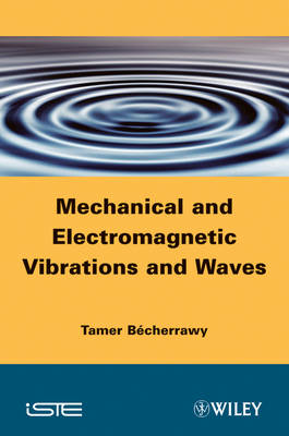 Mechanical and Electromagnetic Vibrations and Waves (Hardback)