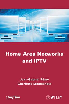 Home Area Networks and IPTV (Hardback)