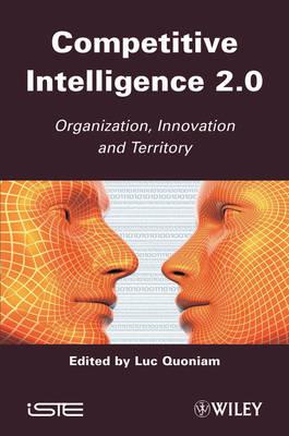 Competitive Inteligence 2.0: Organization, Innovation and Territory (Hardback)