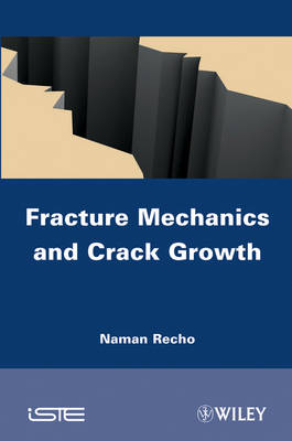 Fracture Mechanics and Crack Growth (Hardback)