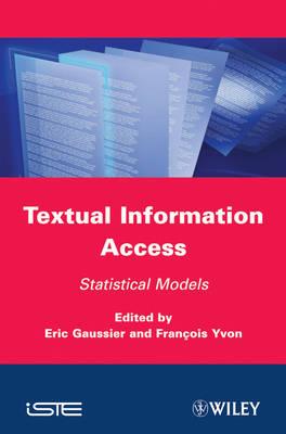 Textual Information Access: Statistical Models (Hardback)