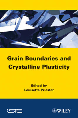 Grain Boundaries and Crystalline Plasticity (Hardback)