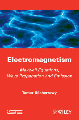 Electromagnetism: Maxwell Equations, Wave Propagation and Emission (Hardback)