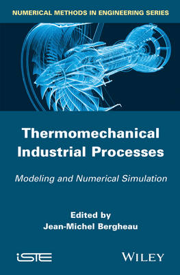 Thermo-Mechanical Industrial Processes: Modeling and Numerical Simulation (Hardback)