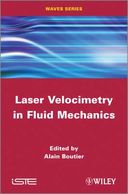 Laser Velocimetry in Fluid Mechanics (Hardback)