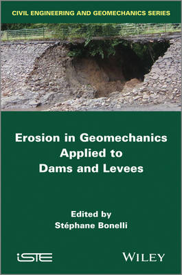 Erosion in Geomechanics Applied to Dams and Levees (Hardback)
