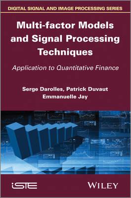 Multi-factor Models and Signal Processing Techniques: Application to Quantitative Finance (Hardback)