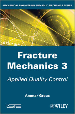 Fracture Mechanics 3: Applied Quality Control (Hardback)