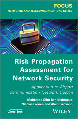 Risk Propagation Assessment for Network Security: Application to Airport Communication Network Design (Hardback)