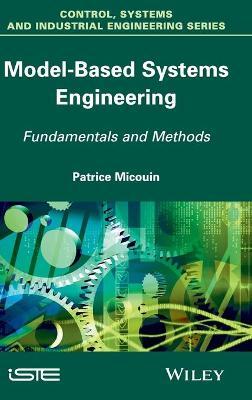 Model Based Systems Engineering: Fundamentals and Methods (Hardback)