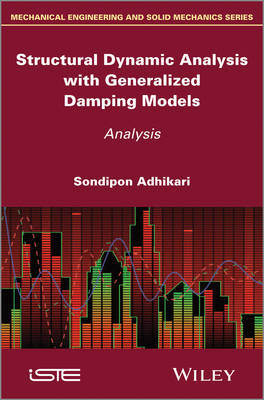 Structural Dynamic Analysis with Generalized Damping Models: Analysis (Hardback)