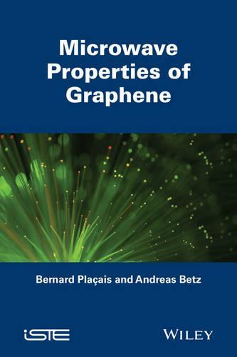 Microwave Properties of Graphene (Hardback)